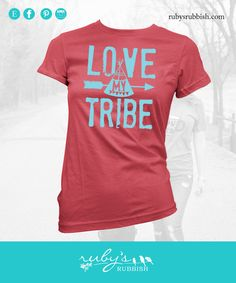 Love My Tribe tee by RubysRubbish on Etsy