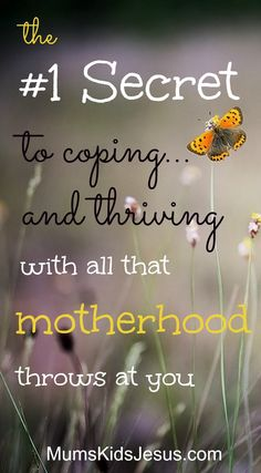 Being a mum is hard work. If you're a mum, then you know it! However, there is a secret to not only coping, but also thriving in motherhood. Click through to find out how you can thrive as a mum. With FREE email series to help you. via @ Joanna Mums.Kids.Jesus