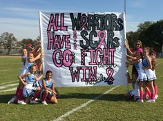 Cheer Run Thru Sign - All Warriors Have Scars.Go (pink) Fight (cancer) WIN (the battle)! Cheer Coaches, Cheer Stunts, Cheer Mom, Cheer Gifts, Team Cheer, Football Game Signs, Football Cheer, Football Season, Football Spirit