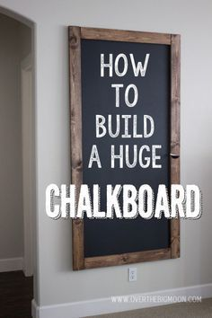 How to Build a HUGE Chalkboard for Cheap!  Every home could use one of these!  | www.overthebigmoon.com!