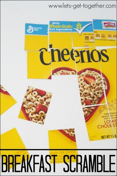 BREAKFAST SCRAMBLE Challenge: To assemble a puzzle made from the front of a cereal box, which has been cut into 16 equal squares. Supplies needed: a timer, table, cereal box, and scissors.