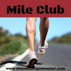 Mile Club - an activity I use to teach our students about the lifelong benefits of running and cardiovascular exercise.