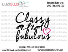 Classy and Fabulous SVG EPS DXF files for by LuziEllisGraphics