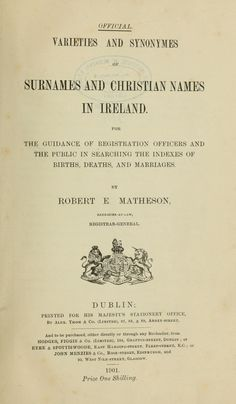 Varieties and synonymes of surnames and christian names in Ireland. For the guidance of registration officers and the public in searching the indexes of births, deaths, and marriages Genealogy Humor, Genealogy Forms, Genealogy Research, Family Genealogy, Genealogy Websites, Christian Names, Family Research, Internet, Family History