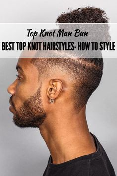 TOP KNOT MAN BUN: 40 BEST TOP KNOT HAIRSTYLES – HOW TO STYLE :: #atozhairstyles