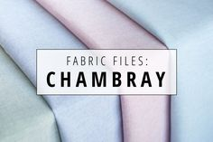 Indiesew Fabric Files | Chambray