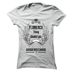 Is FLORENCE Thing - 999 Cool Name Shirt ! - #shirt for girls #hoodie tutorial. PURCHASE NOW => https://www.sunfrog.com/Hunting/Is-FLORENCE-Thing--999-Cool-Name-Shirt-.html?68278