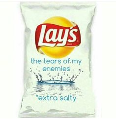"""Lay's Chips gone rouge. Flavor """"The Tears of My Enemies *Extra Salty"""" Ghetto Red Hot, For Elise, Thing 1, All I Ever Wanted, It Goes On, Potato Chips, Just For Laughs, Laugh Out Loud, The Funny"""