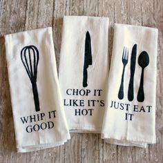"DIY Painted Kitchen Towels with funny sayings ""Whip it good"", ""Chop it like it's hot"", & ""Just Eat It"""