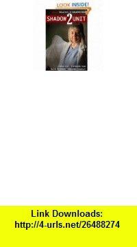 Shadow Unit 1 eBook Will Shetterly, Sarah Monette, Emma Bull, Elizabeth Bear, Kyle Cassidy ,   ,  , ASIN: B0052LFTOO , tutorials , pdf , ebook , torrent , downloads , rapidshare , filesonic , hotfile , megaupload , fileserve