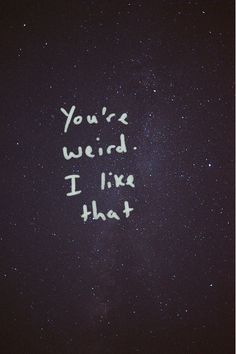 Youre Weird Pictures, Photos, and Images for Facebook, Tumblr, Pinterest, and Twitter