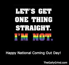 LGBT - Let's Get One Thing Straight. I'm Not.