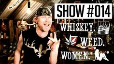 (#14) WHISKEY. WEED. WOMEN. with Steve Jessup (Redneck Yacht Club Mudpark)