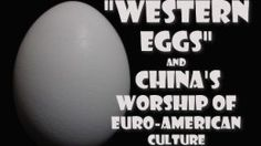 Western Eggs and Chinas Worship of Euro American Culture - Pattberg