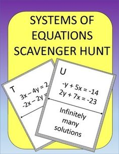 Systems of Equations made fun!Systems of Equations Scavenger Hunt: Students practice solving systems of equations.  Instead of just sitting at their seats doing a worksheet, they can be up moving around the room! Post the pages around your room in a random order.