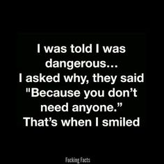I've heard this before and it's still very true. I can be very dangerous. Q.
