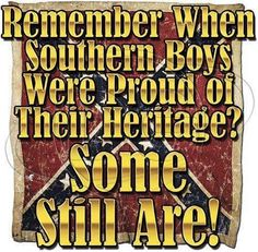 Dixie Shirt Southern Boys Proud Of Their Heritage Redneck Rebel Confederate Flag Southern Heritage, Southern Pride, Southern Sayings, Country Quotes, Southern Style, My Heritage, Southern Women, Southern Charm, Southern Living