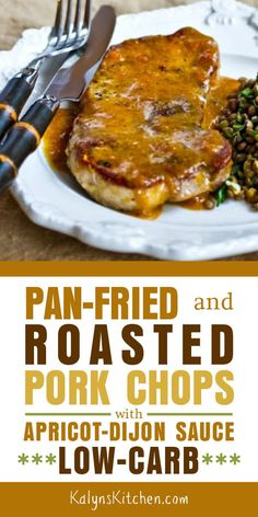 These Pan-Fried and Roasted Pork Chops with Apricot-Dijon Sauce are easy and delicious for a special meal that's low in carbs and gluten-free. Pork Loin Sauce, Paleo Pork Chops, Pan Fried Pork Chops, Pork Loin Chops, Lamb Recipes, Pork Chop Recipes, Dinner Recipes, Healthy Recipes, Free Recipes