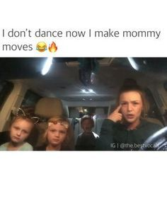 I make mommy moves Funny Quotes For Teens, Funny Videos For Kids, Funny Quotes About Life, Stupid Funny, Funny Texts, Hilarious, Funny Stuff, Funny Things, Random Stuff