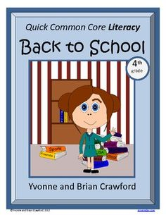 For 4th grade - Back to School Quick Common Core Literacy is a packet of ten different worksheets featuring a fun back to school theme focusing on the English grammar and more. $