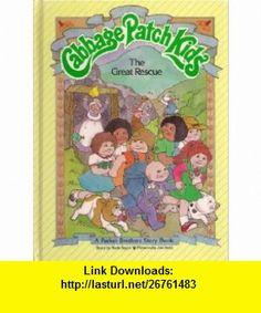 The Great Rescue (Cabbage Patch Kids) (9780910313285) Mark Taylor, Jan Brett , ISBN-10: 1850711577  , ISBN-13: 978-0910313285 , ASIN: 0910313288 , tutorials , pdf , ebook , torrent , downloads , rapidshare , filesonic , hotfile , megaupload , fileserve