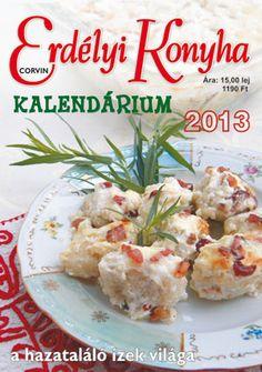 Aleda konyhája: Erdélyi Konyha Kalendárium 2013 Potato Salad, Cauliflower, Potatoes, Favorite Recipes, Meals, Chicken, Vegetables, Ethnic Recipes, Food
