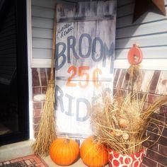 My front porch. Broom rides. Halloween. Favorite holiday. Barn wood. DIY. Garden pumpkins. Matilda & Gretta's Broom Rides 25 cents.