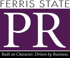 Ferris State PR: Built on Character. Driven by Business.