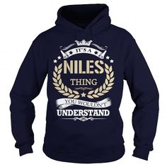 Its a NILES Thing #name #tshirts #NILES #gift #ideas #Popular #Everything #Videos #Shop #Animals #pets #Architecture #Art #Cars #motorcycles #Celebrities #DIY #crafts #Design #Education #Entertainment #Food #drink #Gardening #Geek #Hair #beauty #Health #fitness #History #Holidays #events #Home decor #Humor #Illustrations #posters #Kids #parenting #Men #Outdoors #Photography #Products #Quotes #Science #nature #Sports #Tattoos #Technology #Travel #Weddings #Women