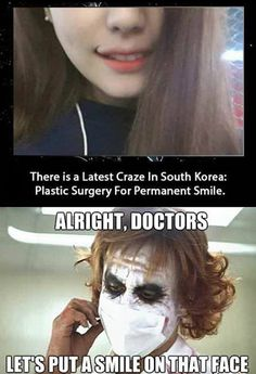 Newest Plastic Surgery Craze in Korea. wow, at least it doesnt look too bad. Joker And Harley, Harley Quinn, Dc Memes, Funny Memes, 9gag Funny, Funny Pranks, The Funny, Funny Shit, Funny Stuff