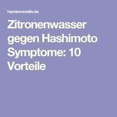 Zitronenwasser gegen Hashimoto Symptome: 10 Vorteile