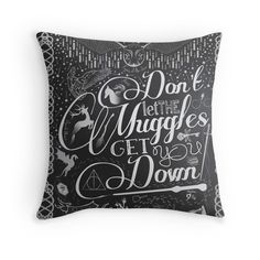 Don't let the Muggles get you down | Throw Pillow