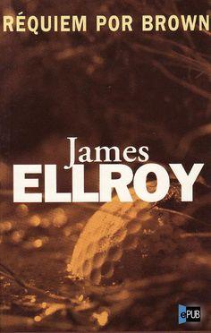 El pasadizo de los libros: Réquiem por Brown - James Ellroy