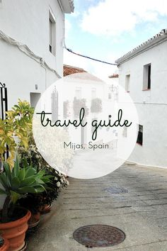 Travel guide: Mijas - a guide to the beautiful Spanish town of Mijas talking about how to get there and what to do.