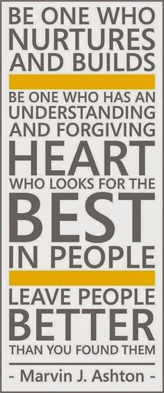 """""""Leave people better than when you found them."""" #quote"""