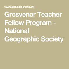 Grosvenor Teacher Fellow Program - National Geographic Society