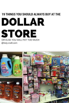 19 things that you should always buy at the dollar store, or else you will pay too much!