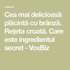 Cea mai delicioasă plăcintă cu brânză. Rețeta croată. Care este ingredientul secret - VoxBiz No Cook Desserts, Mai, Deserts, Cooking, Sweets, Kitchen, Postres, Dessert, Brewing
