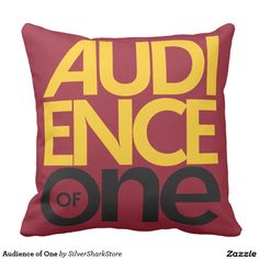 Audience of One Pillows