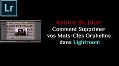 Astuce du Jour: Comment Supprimer vos Mots-Clés Orphelins dans Adobe Lightroom