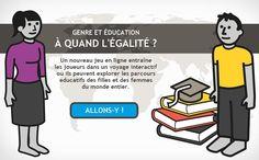 Jeu sérieux en ligne (UNESCO) avec un guide d'animation : disponible en anglais, en espagnol et en français, pour en savoir plus sur les progrès et les disparités observés en matière d'éducation des femmes.