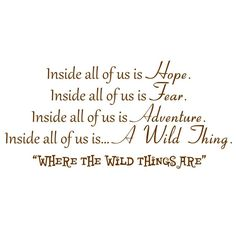 Inside all of is is a a wild thing. In honor of author Maurice Sendak, RIP.