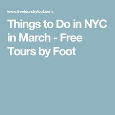 Things to Do in NYC in March - Free Tours by Foot