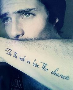 "Mirada inolvidable!! ""Take the risk or lose the chance"" lindo tatuaje!!"