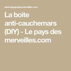 La boite anti-cauchemars (DIY) - Le pays des merveilles.com