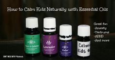 How to Calm Kids Naturally with Essential Oils - Great for Anxiety, Tantrums, ADHD, Overstimulation #naturalremedies #essentialoils - DontMesswithMama.com