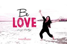 Be Love Everywhere You Go by Jennifer Pastiloff (@Jennifer Pastiloff) at @Simple Reminders