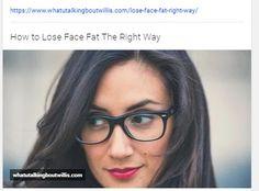 https://www.whatutalkingboutwillis.com/lose-face-fat-right-way/