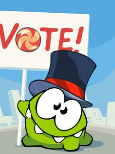 Happy Election Day, USA! Re-pin if you're voting... for Om Nom, as President of candy!