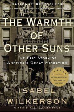 The Warmth of Other Suns: The Epic Story of America's Great Migration by Isabel Wilkerson | black migration